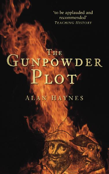 The Gunpowder Plot By: Alan Haynes