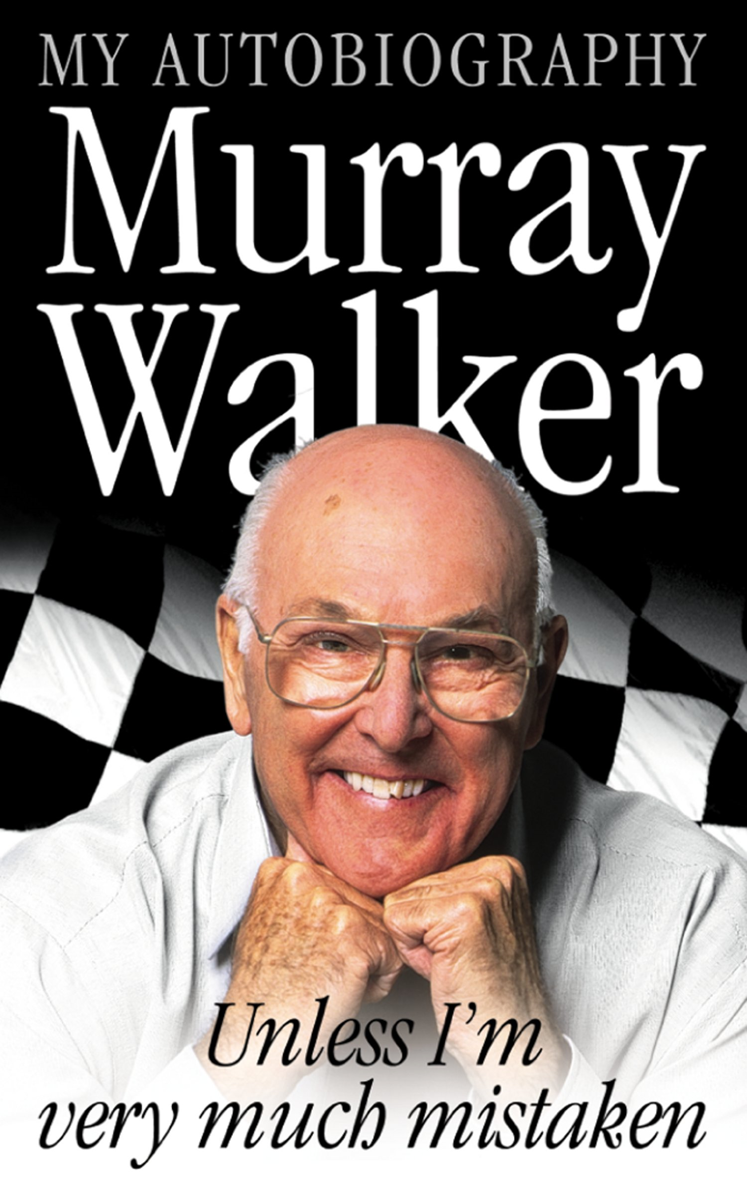 Murray Walker: Unless I?m Very Much Mistaken