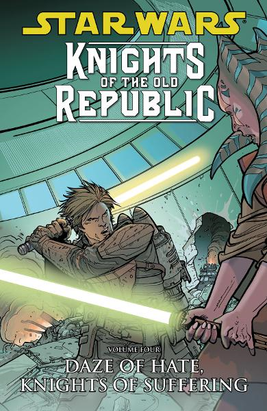 Star Wars: Knights of the Old Republic Volume 4 - Daze of Hate, Knights of Suffering By: John Jackson Miller, Bong Dazo (Penciller), Dustin Weaver (Penciller), Dan Parsons  (Inker), Michael Atiyeh (Colorist)