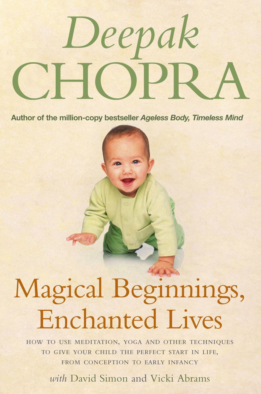 Magical Beginnings,  Enchanted Lives How to use meditation,  yoga and other techniques to give your child the perfect start in life,  from conception to