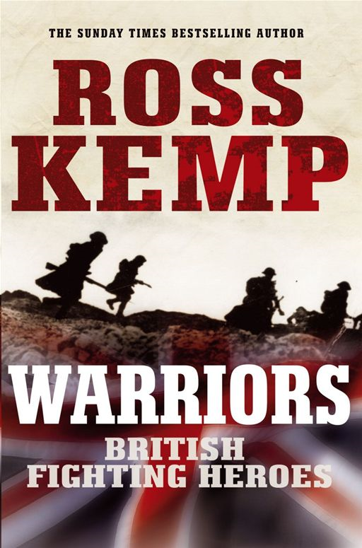 Warriors By: Ross Kemp
