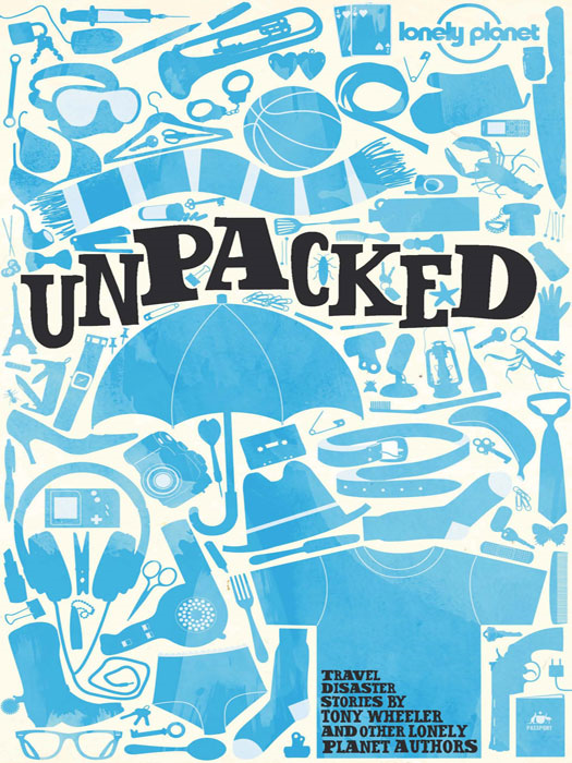 Lonely Planet Unpacked By: Lonely Planet