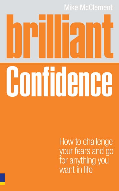Brilliant Confidence What Confident People Know,  Say and Do
