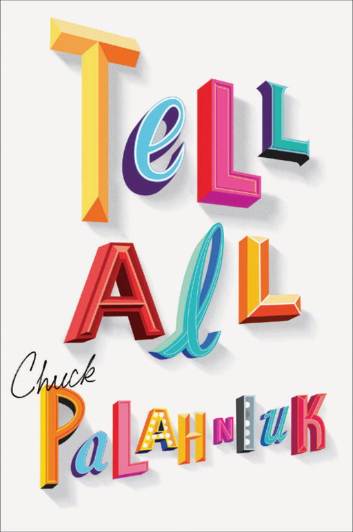Tell-All By: Chuck Palahniuk