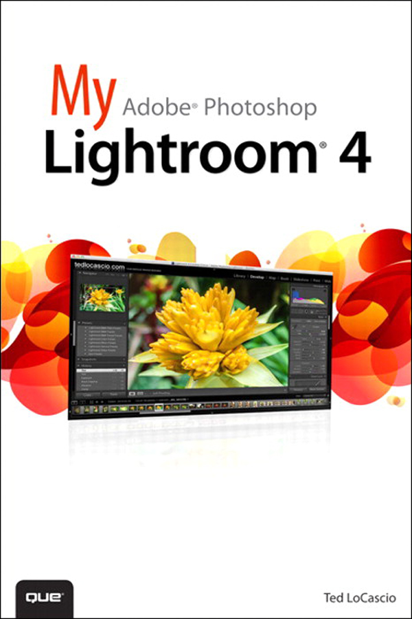 My Adobe Photoshop Lightroom 4 By: Ted LoCascio