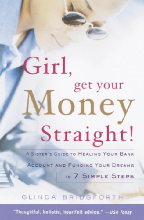 Girl, Get Your Money Straight By: Glinda Bridgforth