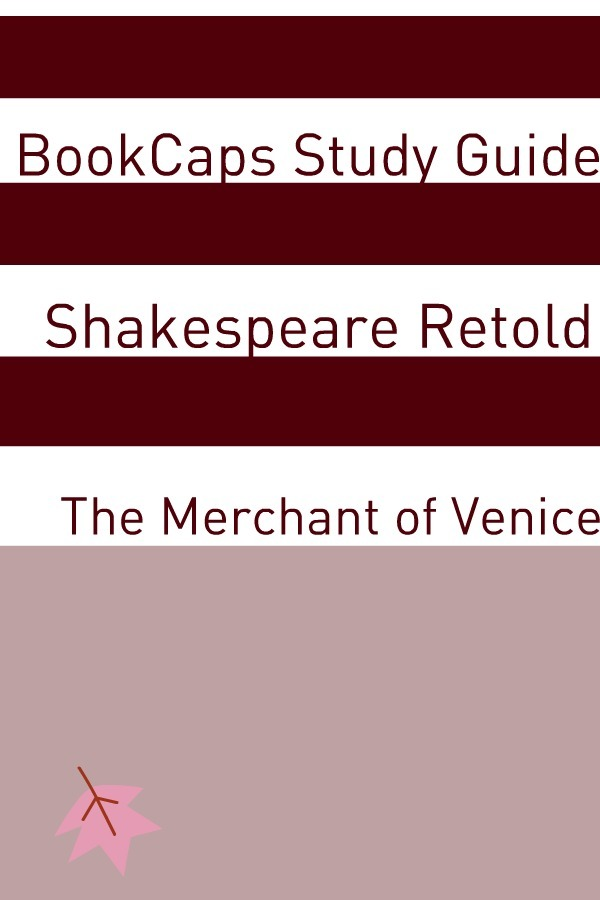 The Merchant of Venice In Plain and Simple English (A Modern Translation and the Original Version) By: BookCaps