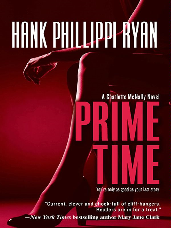 Prime Time By: Hank Phillippi Ryan