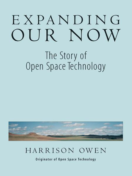 Expanding Our Now By: Harrison H. Owen