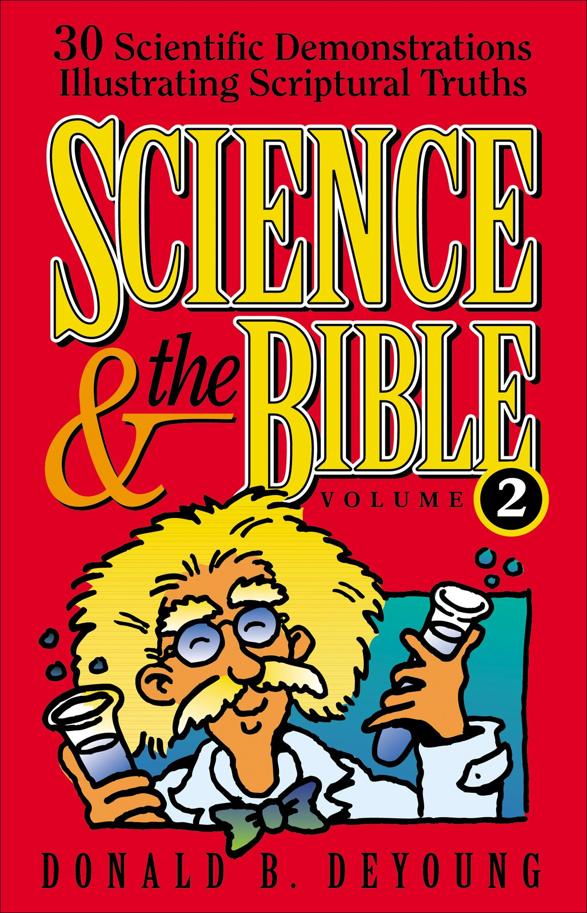 Science and the Bible : Volume 2