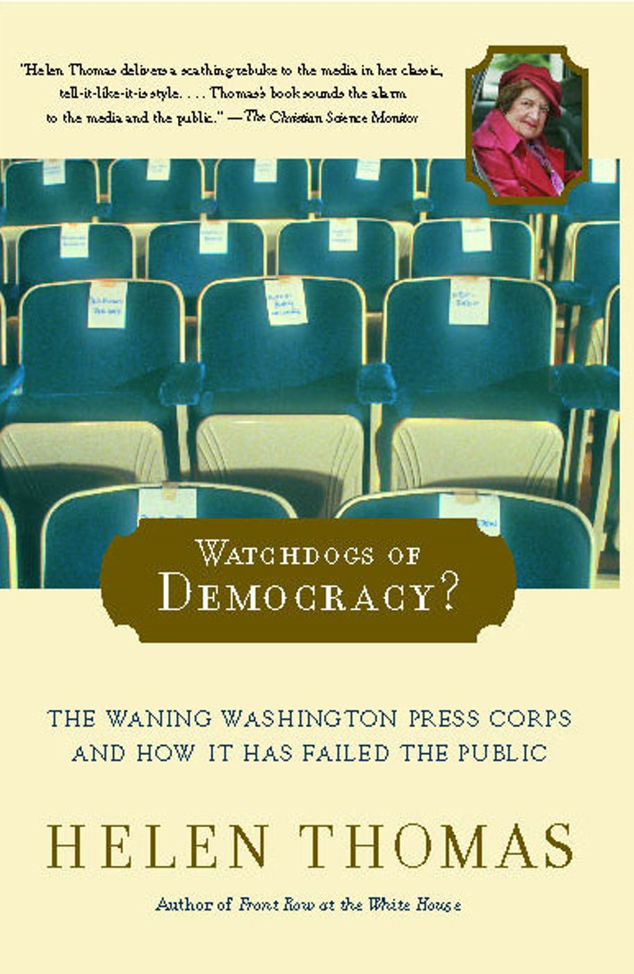 Watchdogs of Democracy? By: Helen Thomas