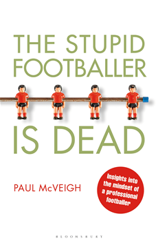 The Stupid Footballer is Dead Insights into the Mind of a Professional Footballer