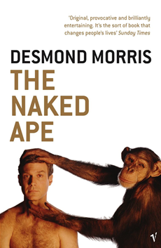 The Naked Ape A Zoologist's Study of the Human Animal