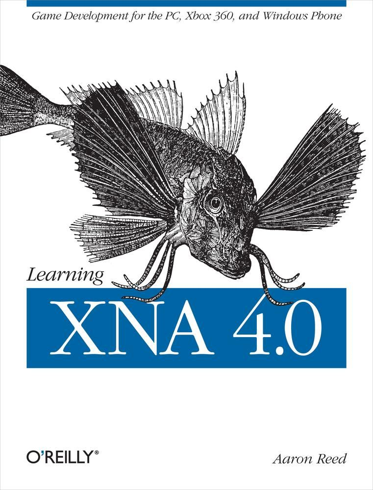 Learning XNA 4.0 By: Aaron Reed