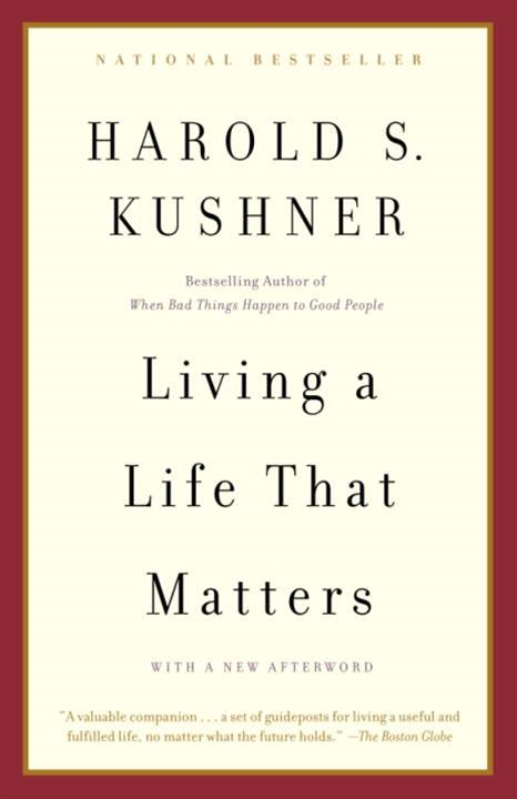 Living a Life that Matters By: Harold S. Kushner