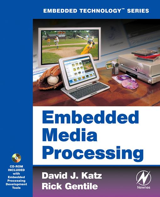 Embedded Media Processing By: Katz, David J.