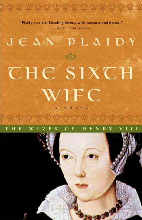 The Sixth Wife By: Jean Plaidy
