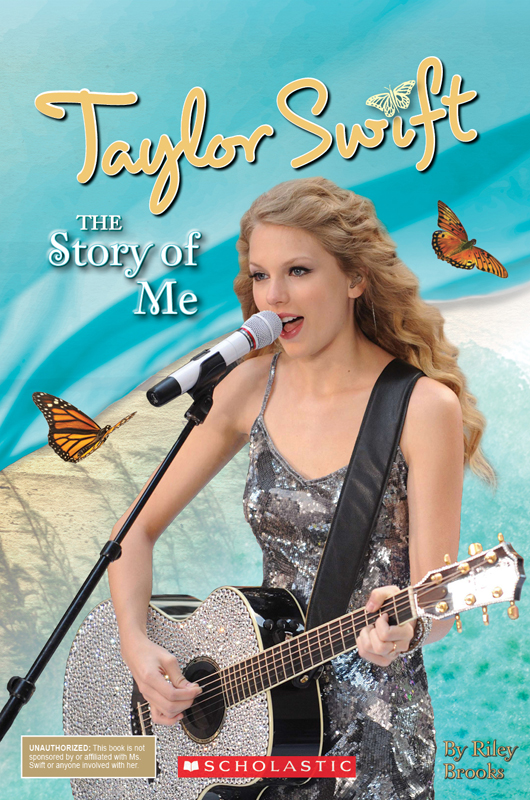 Taylor Swift: The Story of Me By: Molly Hodgin