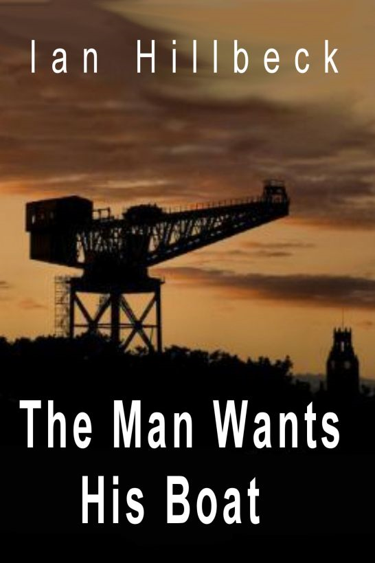 The Man Wants His Boat By: Ian Hillbeck
