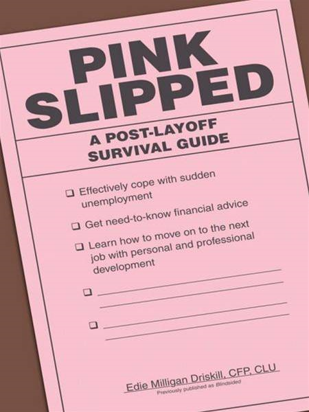 Pink Slipped: A Post-Layoff Survival Guide