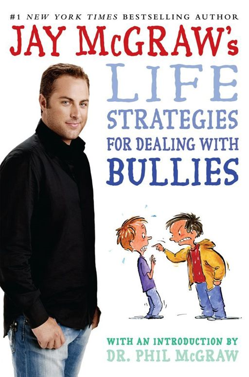 Jay McGraw's Life Strategies for Dealing with Bullies By: Dr. Phil McGraw,Jay McGraw,Steve Björkman