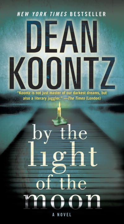 By the Light of the Moon By: Dean Koontz