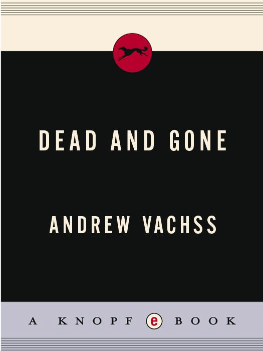 Dead and Gone By: Andrew Vachss