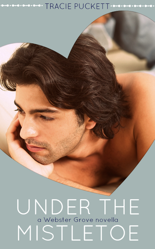 Under the Mistletoe By: Tracie Puckett