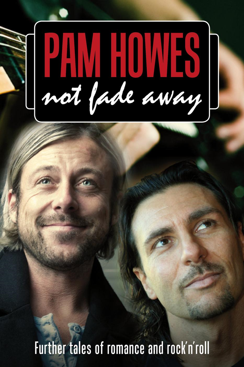 Not Fade Away (Pam Howes Rock'n'Roll Romance Series, #4)