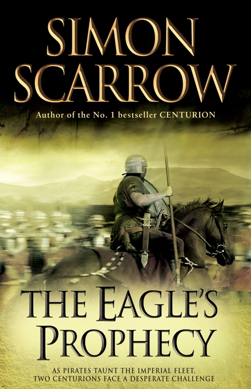 The Eagle's Prophecy By: Simon Scarrow