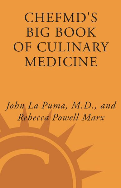 ChefMD's Big Book of Culinary Medicine By: John La Puma,Rebecca Powell Marx