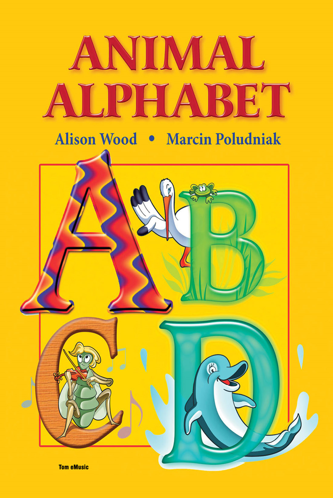 Animal Alphabet. ABC book for kids: Find the letter in the text By: Alison Wood