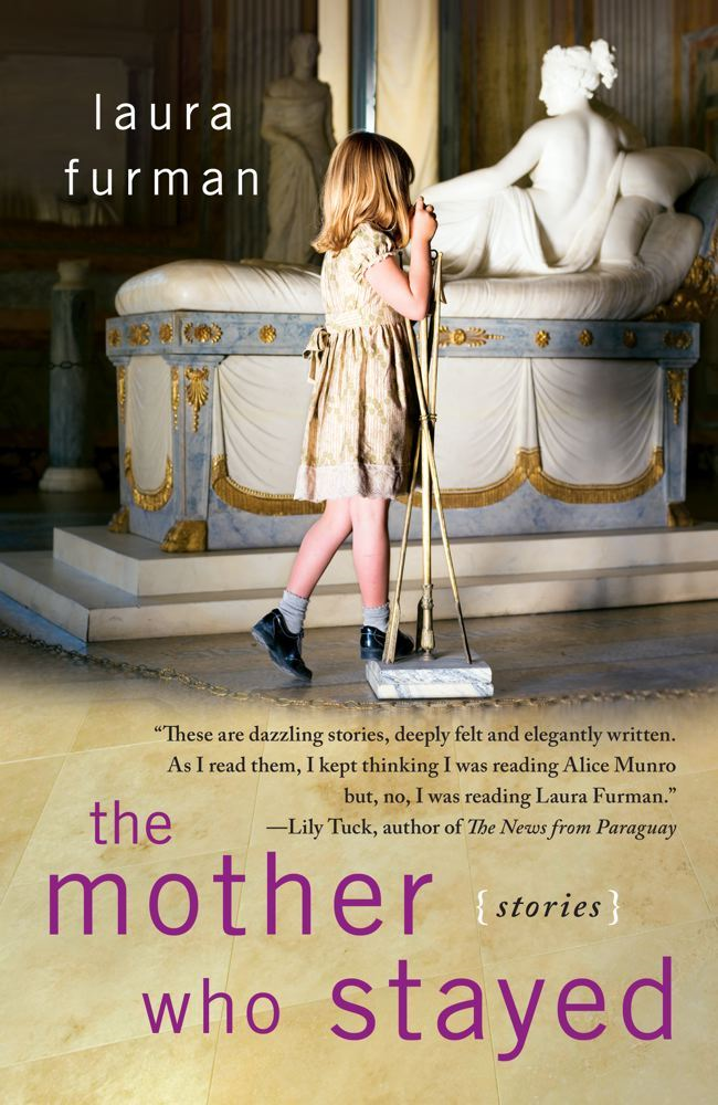 The Mother Who Stayed By: Laura Furman