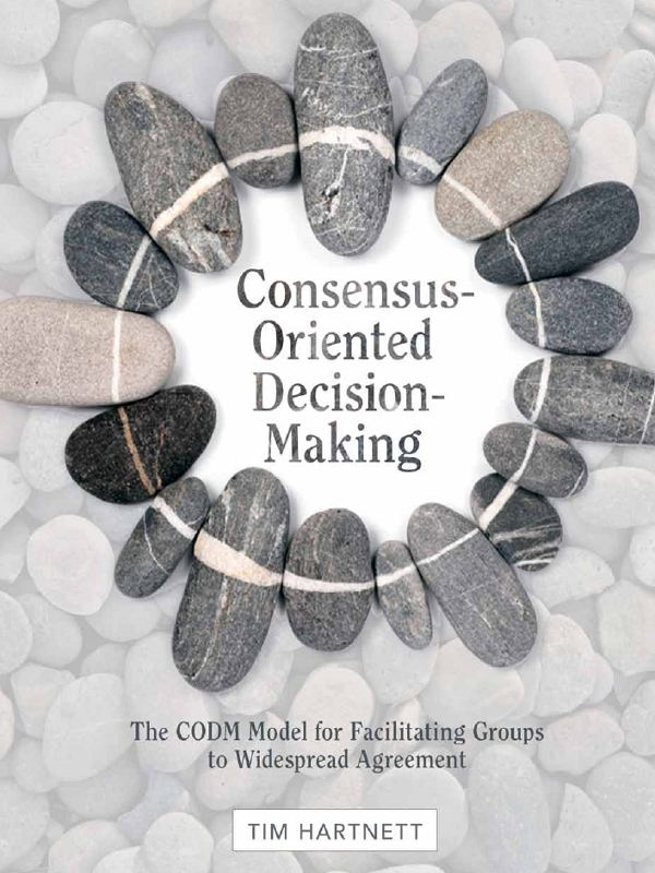 Consensus-Oriented Decision Making By: Tim Hartnett