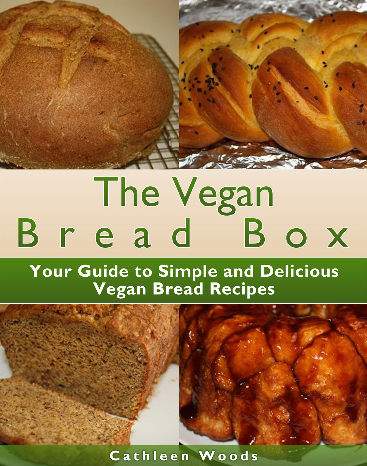 The Vegan Bread Box By: Cathleen Woods