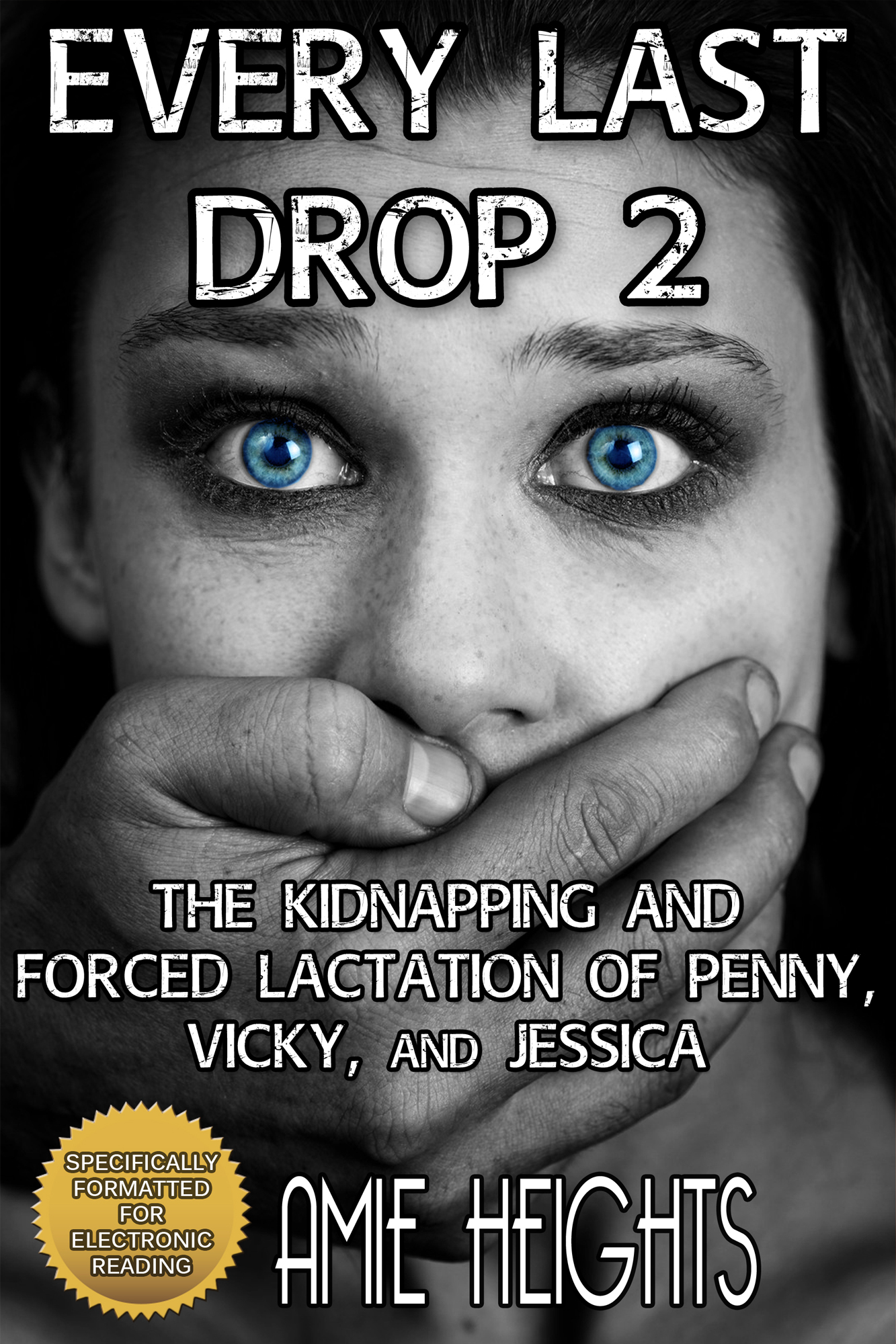 Every Last Drop 2 The Kidnapping and Forced Lactation of Penny, Vicky, and Jessica by the Host