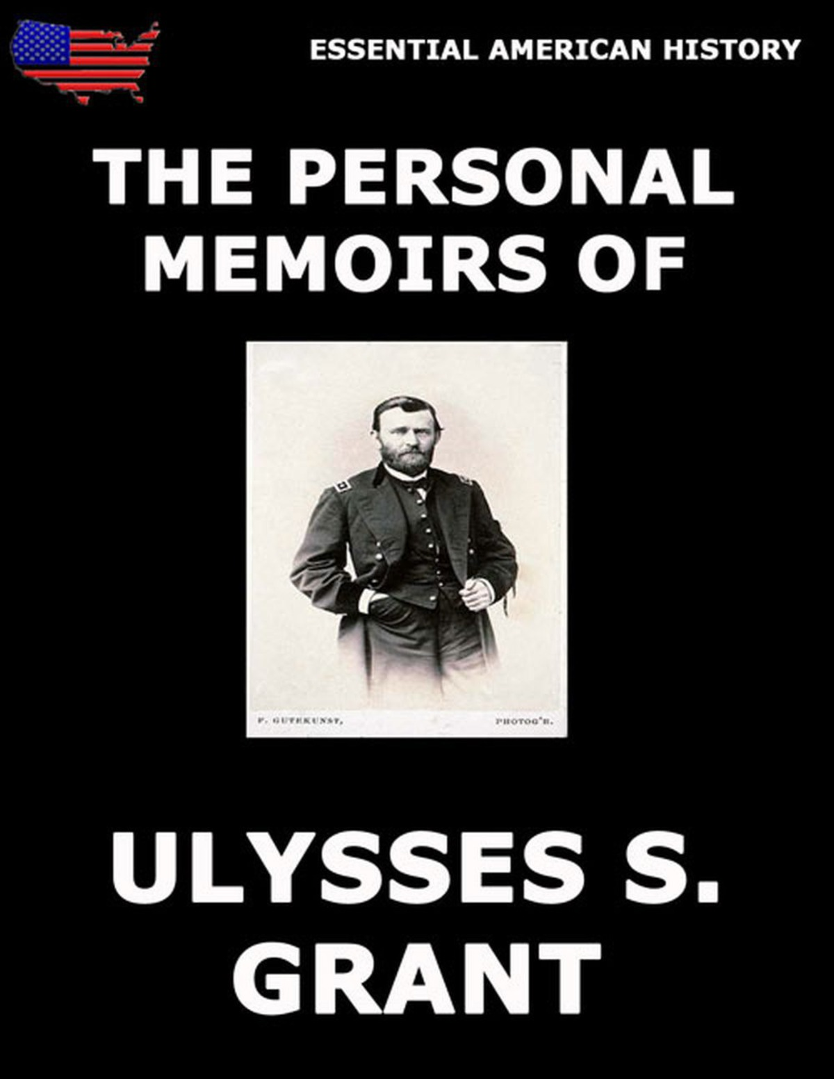 Personal Memoirs Of General Ulysses S. Grant