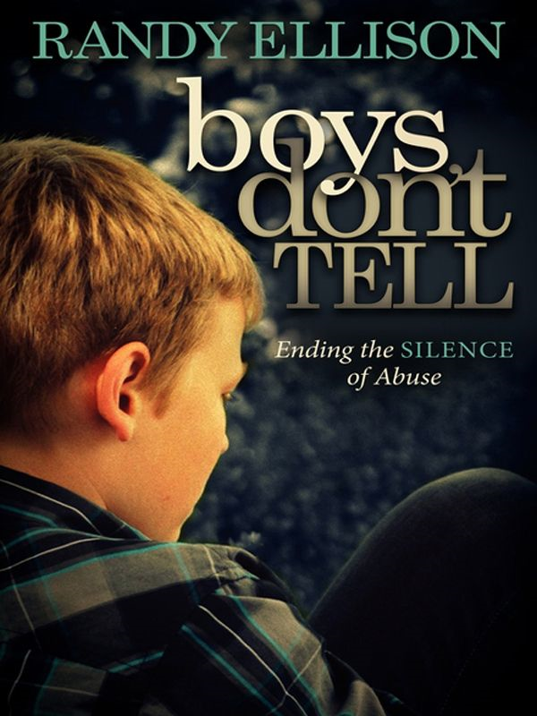 Boys Don't Tell: Ending the Silence of Abuse