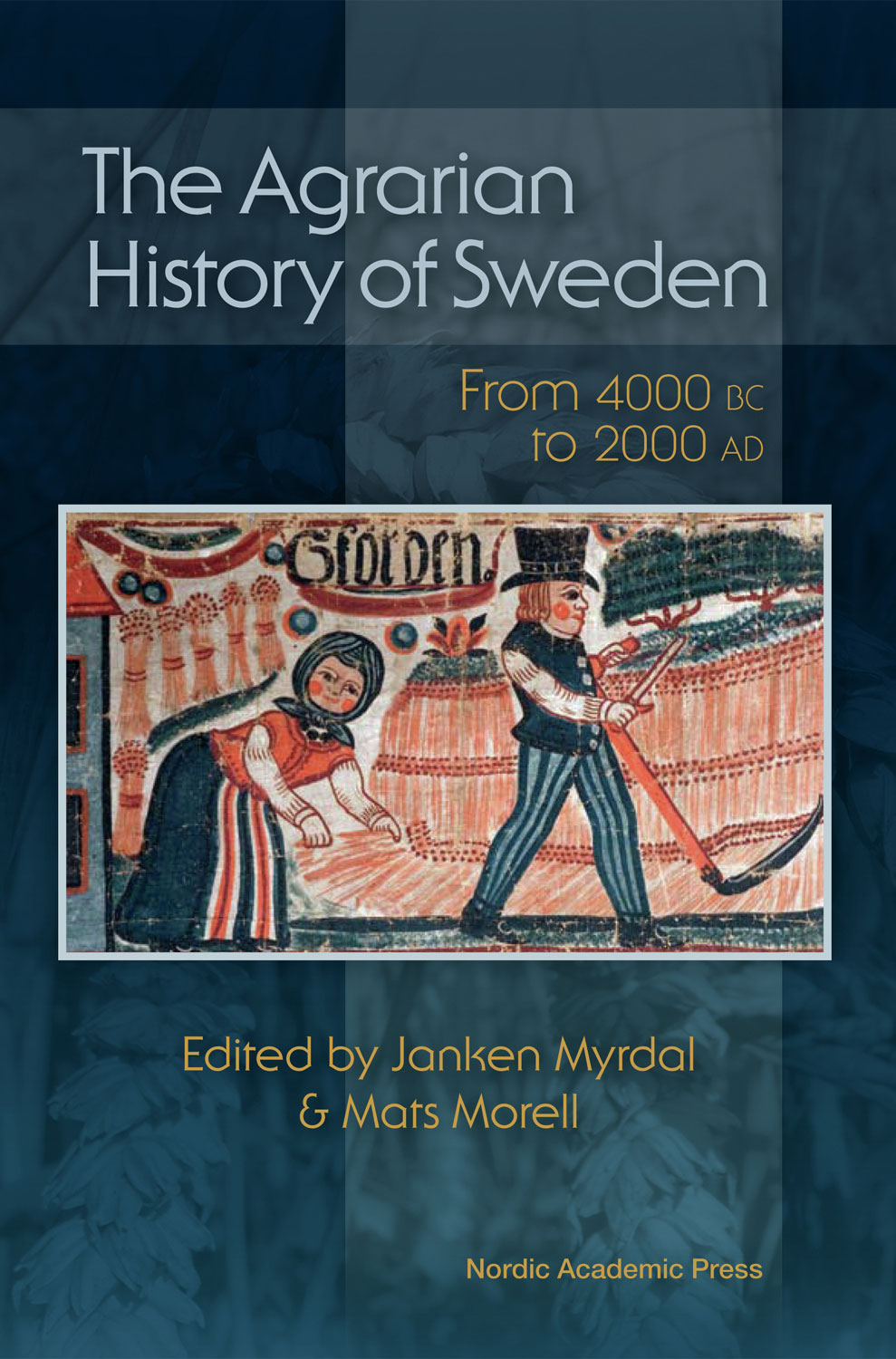 The Agrarian History of Sweden: From 4000 BC to AD 2000 By: