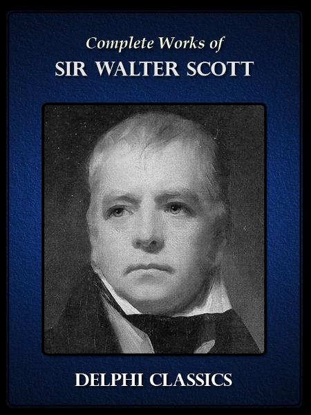 Complete Works of Sir Walter Scott (Illustrated)
