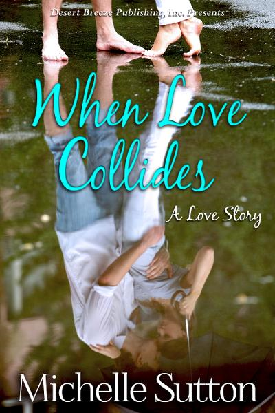 When Love Collides By: Michelle Sutton