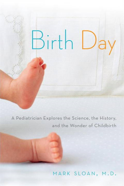 Birth Day By: Mark Sloan, M.D.