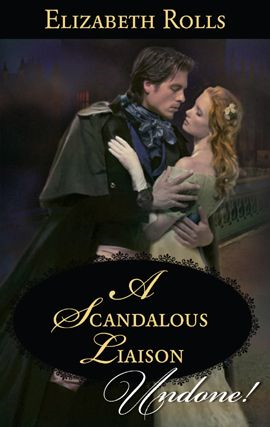A Scandalous Liaison By: Elizabeth Rolls