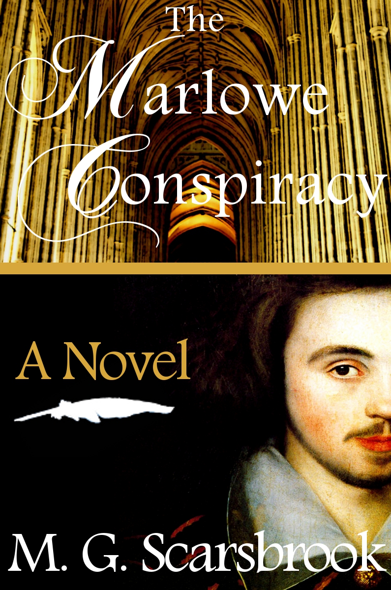 The Marlowe Conspiracy: A Novel By: M. G. Scarsbrook