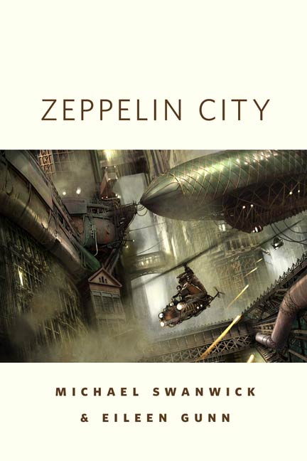 Zeppelin City By: Eileen Gunn,Michael Swanwick