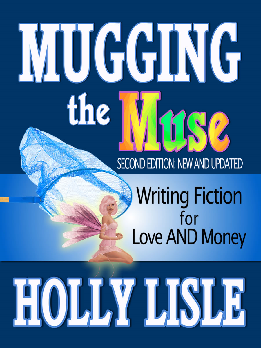 Mugging the Muse: Writing Fiction for Love AND Money, 2nd Edition