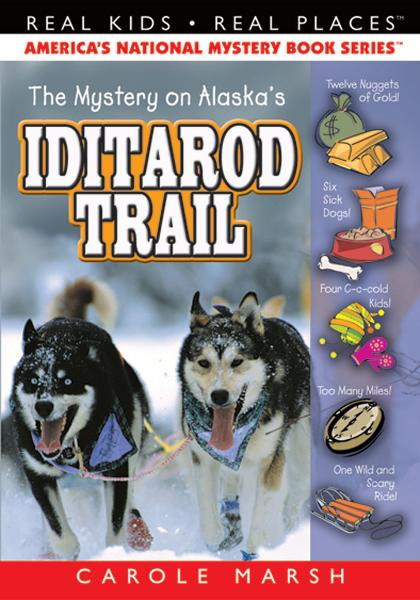 The Mystery on the Iditarod Trail By: Carole Marsh
