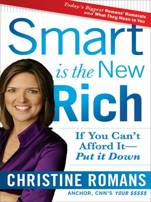 Smart Is the New Rich By: Christine Romans