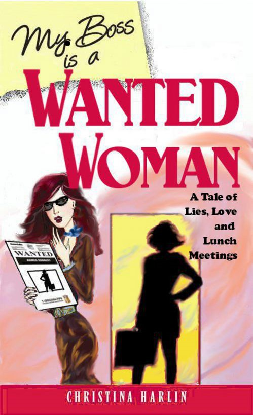 My Boss is a Wanted Woman
