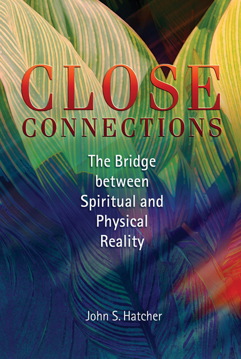 Close Connections: The Bridge Between Spiritual and Physical Reality